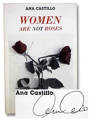 Women Are Not Roses (An Arte Publico: Castillo, Ana