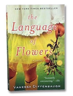 The Language of Flowers: A Novel: Diffenbaugh, Vanessa