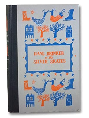 Hans Brinker or the Silver Skates: Dodge, Mary Mapes;