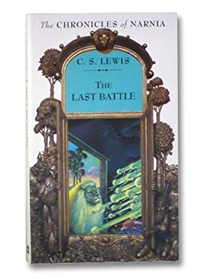 The Last Battle (The Chronicles of Narnia,: Lewis, C.S.; Baynes,