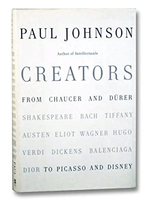 Creators: From Chaucer and Durer [Shakespeare Bach: Johnson, Paul