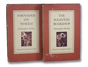 Parnassus on Wheels / The Haunted Bookshop: Morley, Christopher; Gorsline,