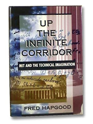 Up the Infinite Corridor: MIT and the: Hapgood, Fred