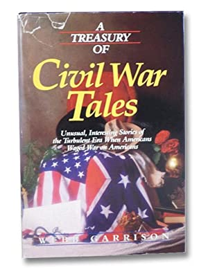 A Treasury of Civil War Tales: Unusual,: Garrison, Webb