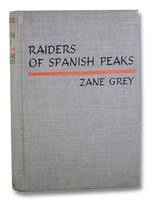 Raiders of Spanish Peaks: Grey, Zane