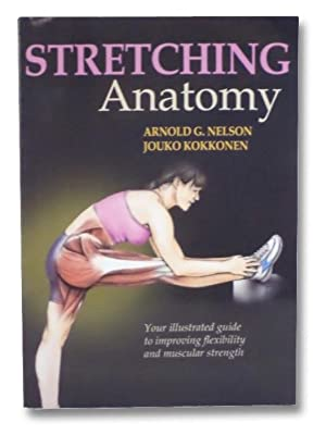 the anatomy of stretching - First Edition - AbeBooks