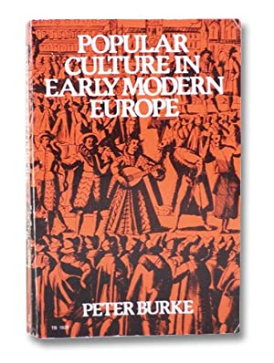 Popular Culture in Early Modern Europe: Burke, Peter