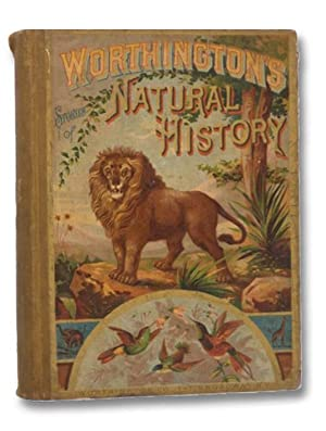 Worthington's Natural History: Being Stories and Histories