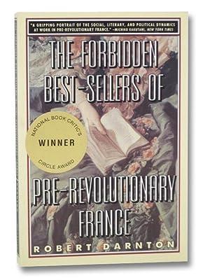The Forbidden Best-Sellers of Pre-Revolutionary France: Darnton, Robert