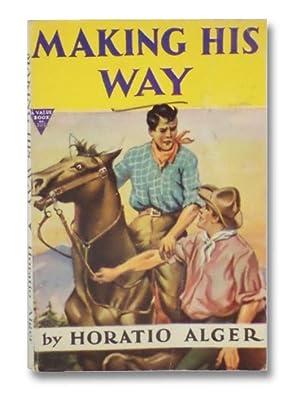 Making His Way (Value Book No. 105): Alger, Horatio