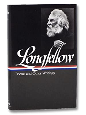 Henry Wadsworth Longfellow: Poems & Other Writings: Longfellow, Henry Wadsworth
