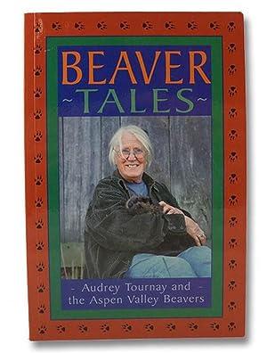 Beaver Tales: Tournay, Audrey