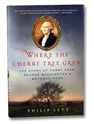 Where the Cherry Tree Grew: The Story: Levy, Philip