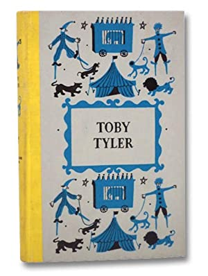 Toby Tyler or, Ten Weeks with a: Otis, James; Weisgard,