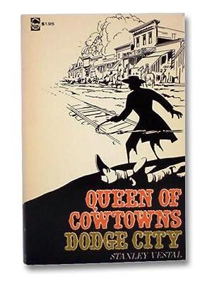 Queen of Cowtowns: Dodge City: Vestal, Stanley