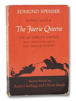 The Faerie Queene: The Mutability Cantos and: Spenser, Edmund; Kellogg,