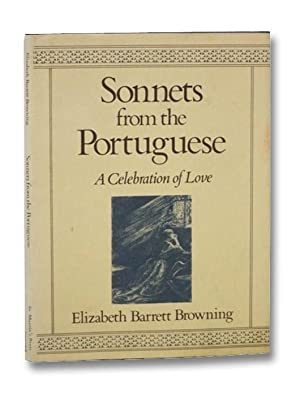 Sonnets from the Portuguese: A Celebration of: Browning, Elizabeth Barrett