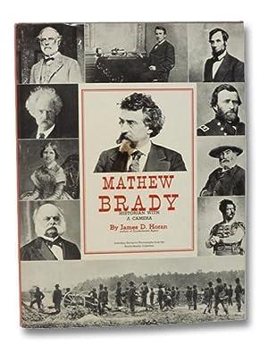 Mathew Brady: Historian With a Camera: Horan, James D.