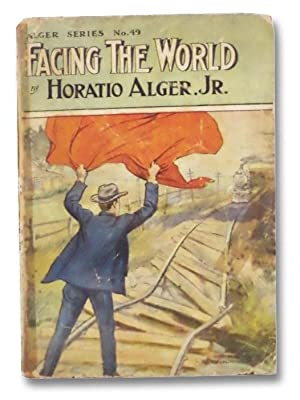 Facing the World; or, The Haps and: Alger, Horatio, Jr.