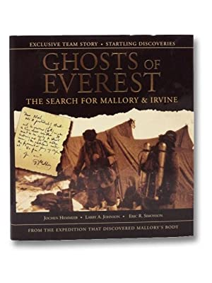 Ghosts of Everest: The Search for Mallory: Hemmleb, Jochen; Johnson,