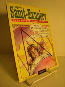 Antoine De Saint-Exupery: Para Jovenes Principiantes: De Barros, Jackeline