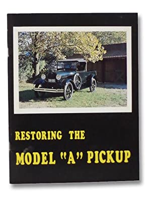 "Restoring the Model ""A"" Pickup: Hils, Mack"