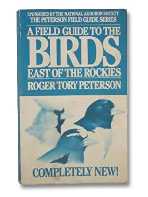 A Field Guide to the Birds East: Peterson, Roger Tory