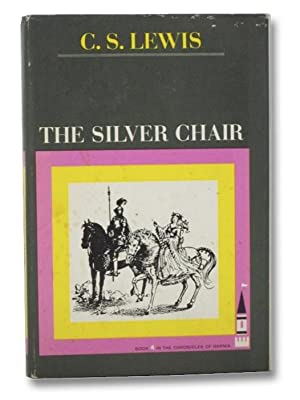 The Silver Chair (Book 4 in the: Lewis, C.S.