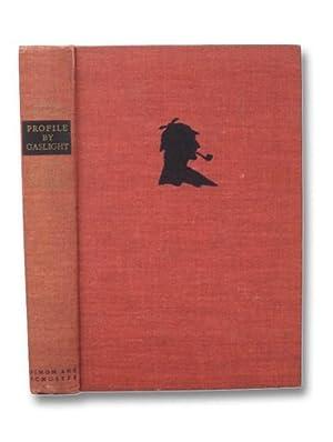 Profile by Gaslight: An Irregular Reader about: Doyle, Sir Arthur
