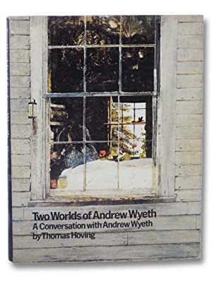 Two Worlds of Andrew Wyeth: A Conversation: Wyeth, Andrew; Hoving,