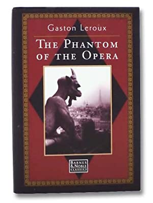 The Phantom of the Opera: Leroux, Gaston