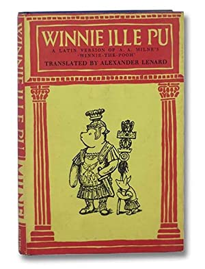 Winnie Ille Pu: A Latin Version of: Milne, A.A.; Lenard,