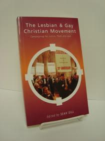 The Lesbian & Gay Christian Movement: Campaigning for Justice, Truth and Love: Gill, Sean