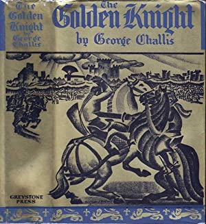 The Golden Knight: CHALLIS, George (Max BRAND)