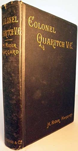 Colonel Quaritch, V. C. A Tale of Country Life: Haggard, H. Rider