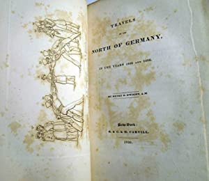 Travels in the North of Germany, in the Years 1825 and 1826: DWIGHT, Henry E