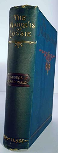 The Marquis of Lossie: MACDONALD, George