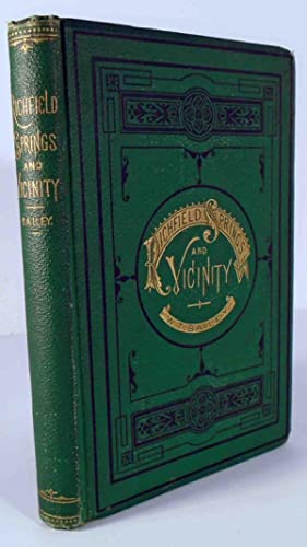 Richfield Springs and Vicinity. Historical, Biographical, and Descriptive.: Bailey, W. T.