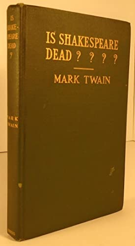 Is Shakespeare Dead? From My Autobiography: TWAIN, Mark