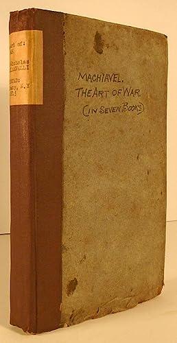 The Art of War. In Seven Books.: MACHIAVEL, Nicholas