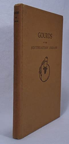 Gourds of the Southeastern Indians; A Prolegomenon: SPECK, Frank G.
