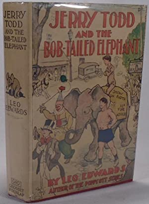 Jerry Todd And The Bob-Tailed Elephant: EDWARDS, Leo