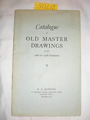 Catalogue of Old Master Drawings of the: W.R. Jeudwine