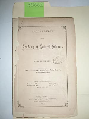 Proceedings of the Academy of Natural Sciences of Philadelphia, Part II [1871]