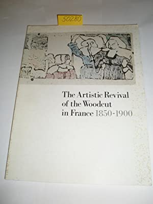 The Artistic Revival of the Woodcut in France 1850-1950