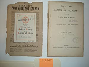 The Shilling Manual of Pharmacy: Designed as a class book for students and a counter book for dis...