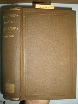 A Treatise On Amputations Of The Extremities And Their Complications (1885)