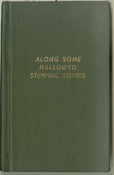 Along Some Hallowed Stepping Stones Webb, Larayne Whalen Good Hardcover Stated First Edition. Compilation of sayings and thoughts found in a series of notebooks from 1902. Signed by Larayne Whalen Webb, the compiler and de