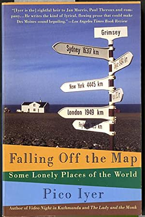 Falling Off the Map: Some Lonely Places: Iyer, Pico