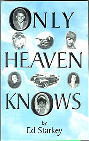 Only Heaven Knows: Starkey, Ed.